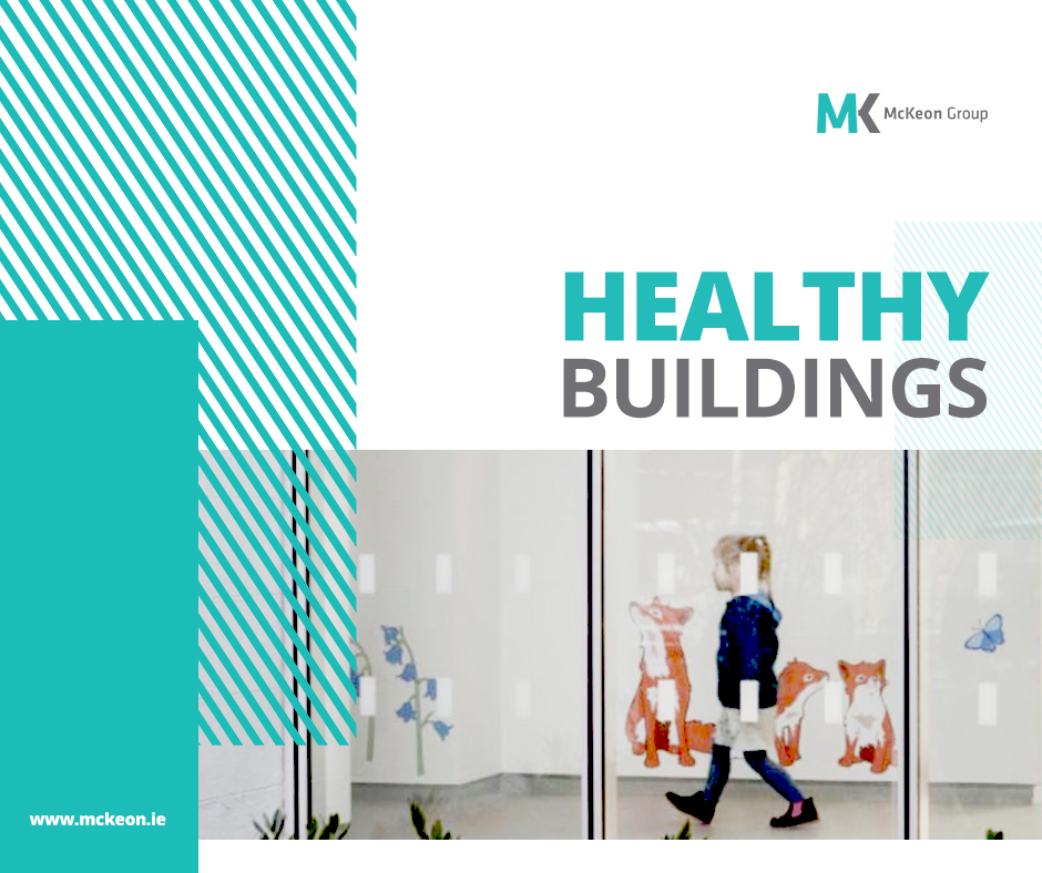 McKeon Group: Healthy Buildings – Key Changes Post Covid-19